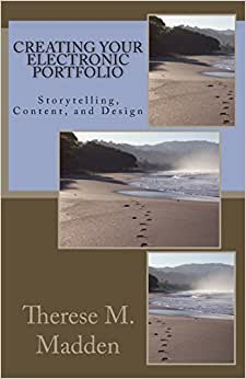 Creating Your Electronic Portfolio: Envisioning And Creating An Electronic Portfolio