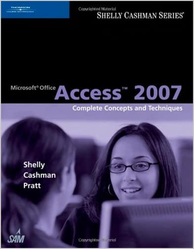 Microsoft Office Access 2007: Complete Concepts and Techniques (Sam 2007 Compatible Products)