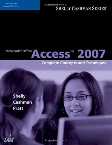 Microsoft Office Access 2007: Complete Concepts and...