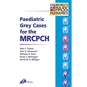 Paediatric Grey Cases for the MRCPCH (MRCPCH Study Guides) 41E81N826FL._SL500_AA300_