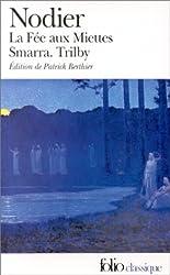 La Fée aux Miettes / Smarra / Trilby