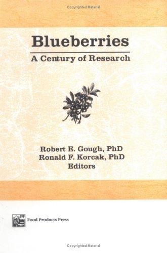Blueberries: A Century of Research, by Robert E Gough, Ronald Korcak