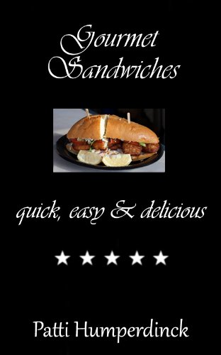 Gourmet Sandwiches quick,easy & delicious (The Gourmet Series Book 1)