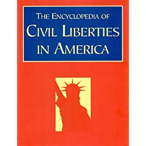 The Encyclopedia of Civil Liberties in America David Schultz, John R. Vile