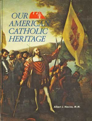 Our American Catholic heritage, ALBERT J NEVINS