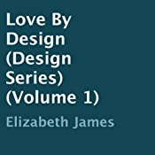 Love by Design: Design Series (Volume 1) | Elizabeth James
