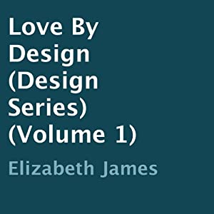 Love by Design: Design Series (Volume 1) | [Elizabeth James]