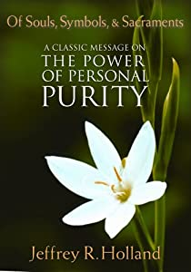 Of Souls Symbols and Sacraments: The Power of Personal Purity