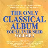 The Only Classical Album You'll Ever Need Volume 2