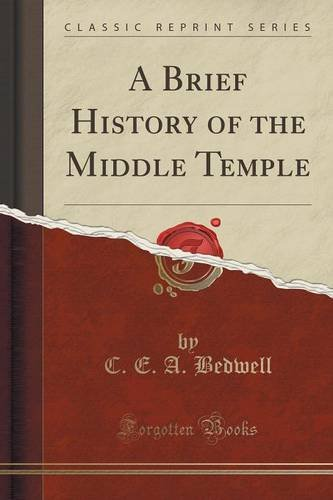 A Brief History of the Middle Temple (Classic Reprint)