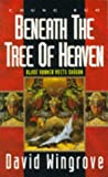 Beneath the Tree of Heaven (Chung Kuo, Volume Five) (0450602990) by Wingrove, David