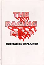 The Raging Mind: Meditation Explained, a…