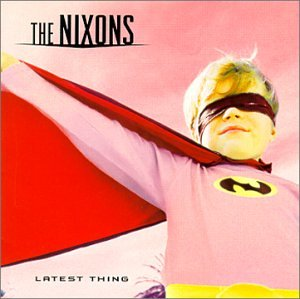 The Nixons - Latest Thing - Zortam Music