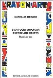 echange, troc Nathalie Heinich - L'art contemporain exposé aux rejets