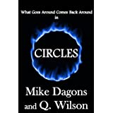 Circles: What Goes Around Comes Back Around