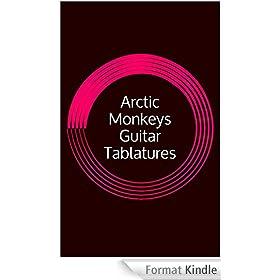 Arctic Monkeys Guitar Tablatures (English Edition)