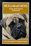 Alan Rostron Bullmastiffs: An Owner's Companion
