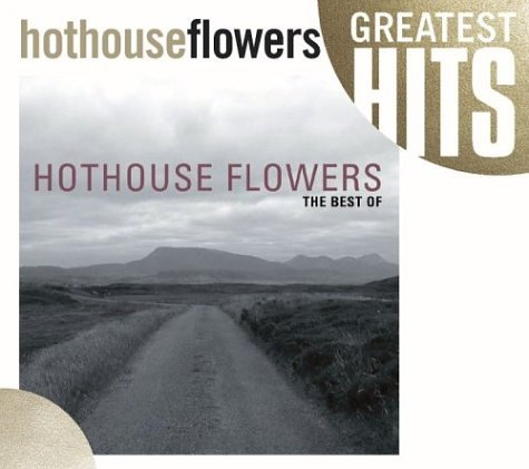 Hothouse Flowers - The Best of Hothouse Flowers - Zortam Music