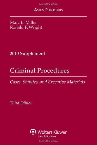 Criminal Procedure 2010 Case Supplement, 3rd edition