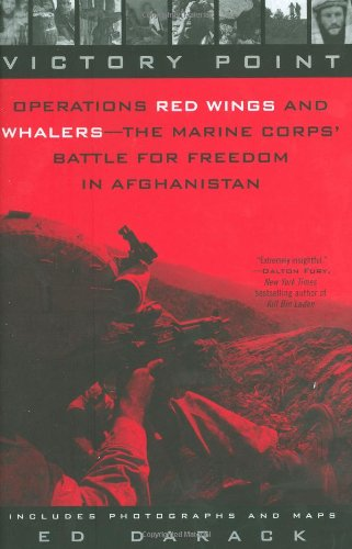 Victory Point: Operations Red Wings And Whalers - The Marine Corps' Battle For Freedom In Afghanistan