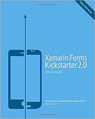 Xamarin.Forms Kickstarter 2.0: Compilable Code Examples for Solving Typical Cross-platform Tasks