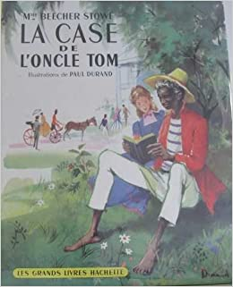 La case de l 39 oncle tom beecher stowe harriet - Case de l oncle tom guirlande ...