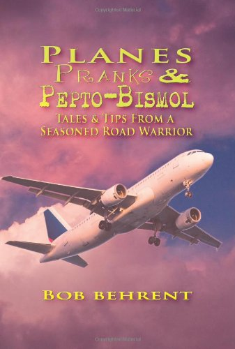 planes-pranks-and-pepto-bismol-tales-tips-from-a-seasoned-road-warrior