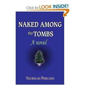 Naked Among the Tombs: A novel Nicholas Philliou