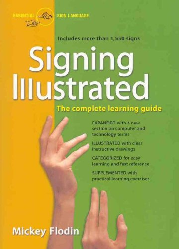 Signing Illustrated (Revised Edition): The Complete...