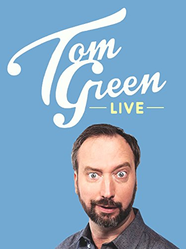 Tom Green: Live! on Amazon Prime Instant Video UK