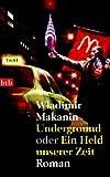 Makanin, Wladimir - Underground oder Ein Held unserer Zeit bestellen