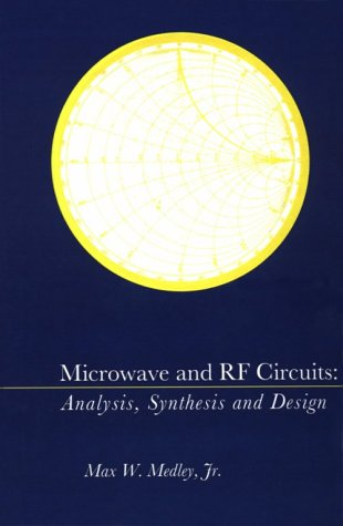 Microwave And Rf Circuits: Analysis, Synthesis, And Design (Artech House Antennas And Propagation Library)
