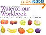 The Watercolour Workbook: A Complete...
