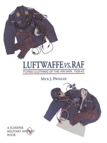 luftwaffe-vs-raf-flying-clothes-of-the-airway-1939-45-v-1-schiffer-military-history