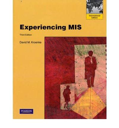 Experiencing MIS Experiencing MIS