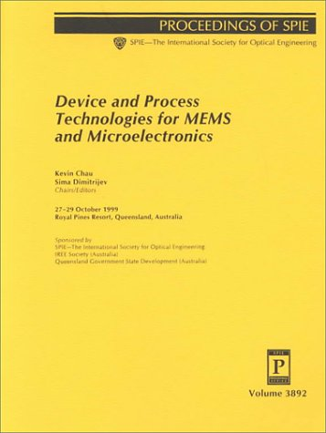 Device and Process Technologies for Mems and Microelectronics: 27-29 October 1999 Royal Pines Resort, Queensland, Australia