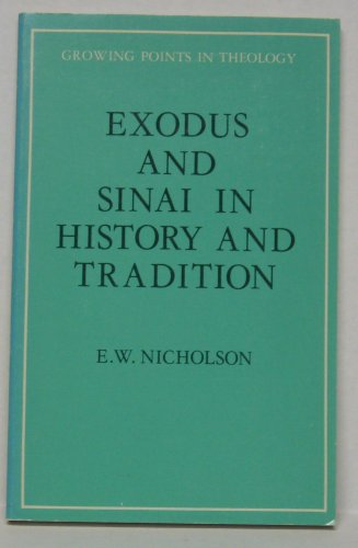 Exodus and Sinai in history and tradition (Growing points in theology), ERNEST W NICHOLSON