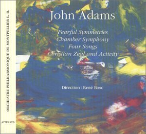 Adams:Fearful Symmetries/Chamber Symphony
