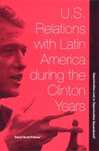 U.S. Relations with Latin America during the Clinton...