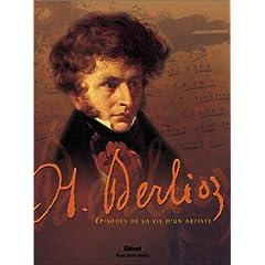 Hector Berlioz, musicien et écrivain (Biographie)