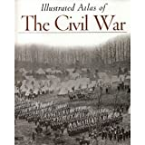 Illustrated Atlas of The Civil War (Echoes of Glory) (0737031603) by Time-Life Books Editors