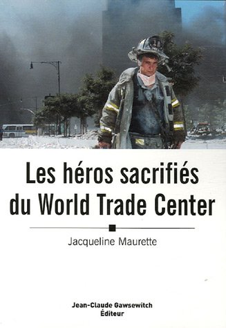 Les héros sacrifiés du World Trade Center