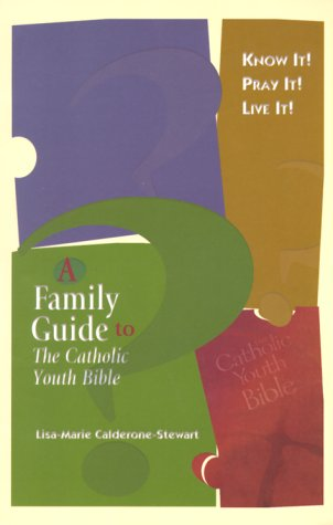Know It Pray It Live It  A Family Guide to The Catholic Youth Bible trade088497104X