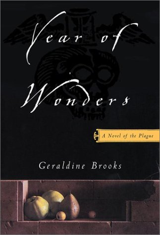 Year of Wonders: A Novel of the Plague, Geraldine  Brooks