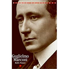 Guglielmo Marconi: Radio Pioneer (Giants of Science (Blackbirch))
