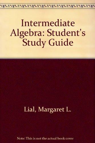 Intermediate Algebra: Student's Study Guide