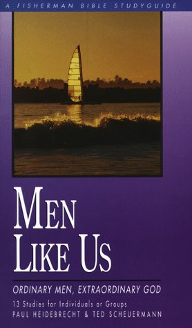 Men Like Us: Ordinary Men, Extraordinary God (Fisherman Bible Studyguides)