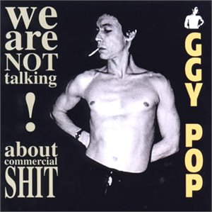 Iggy Pop - We are not talking about comme - Zortam Music