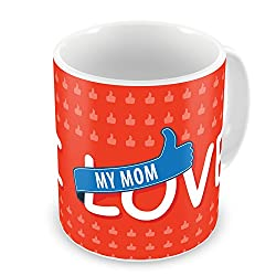 Gift for Mom Mothers Day Birthday Anniversary I Love My Mom Red Best Quality Ceramic Mug Everyday Gifting