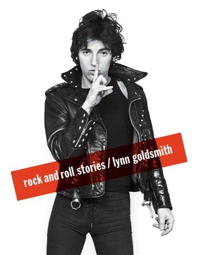 Lynn Goldsmith - Rock and Roll Stories